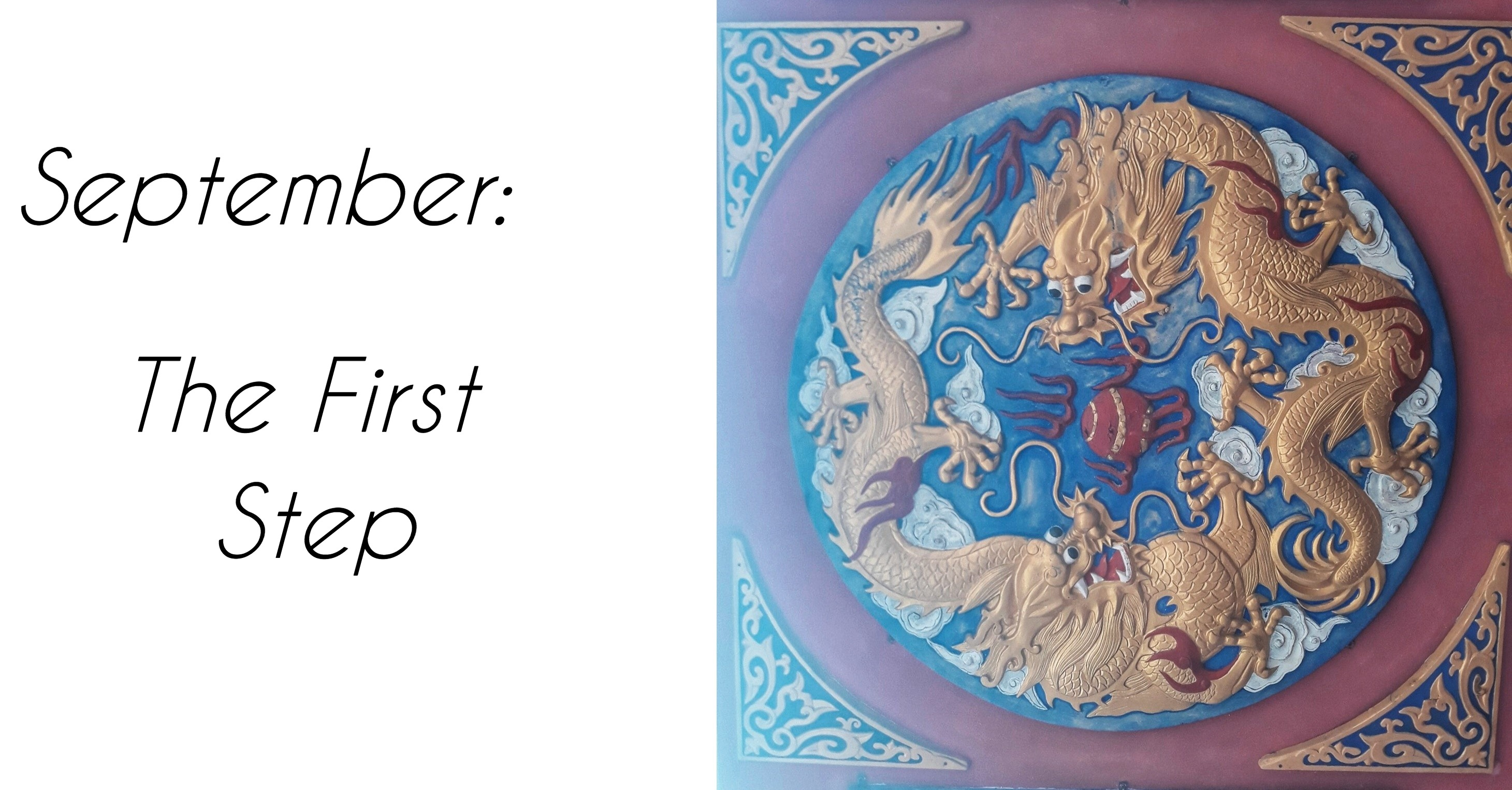 September: The First Step (Photo of dragons from a temple)